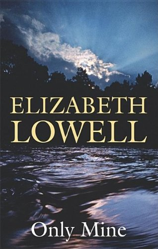 Only Mine: Elizabeth Lowell