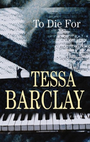 To Die for (Gregory Crowne): Barclay, Tessa