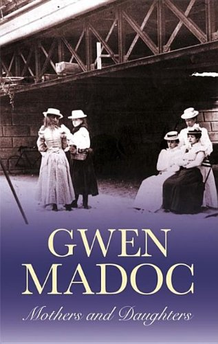 Mothers and Daughters: Gwen Madoc