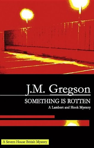 Something Is Rotten: A Lambert and Hook: J. M. Gregson