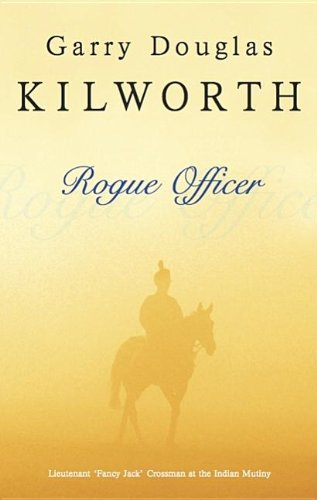 Rogue Officer: Kilworth, Garry Douglas