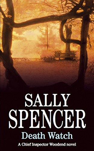 Death Watch (DCI Charlie Woodend Mysteries): Spencer, Sally