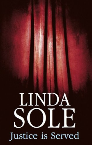 Justice Is Served (Sara Beaufort): Sole, Linda