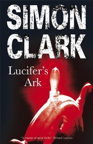 Lucifer's Ark (0727865803) by Simon Clark