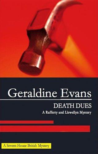 Death Dues (Rafferty and Llewellyn Mysteries): Evans, Geraldine