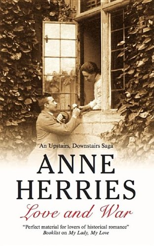 Love and War (An Upstairs Downstairs Saga): Herries, Anne