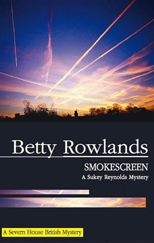 Smokescreen (Sukey Reynolds Mysteries): Betty Rowlands