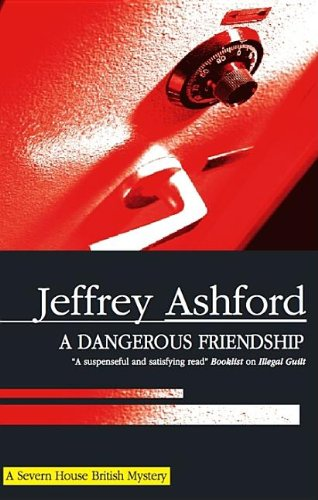 A Dangerous Friendship (Severn House British Mysteries (Hardcover)): Ashford, Jeffrey