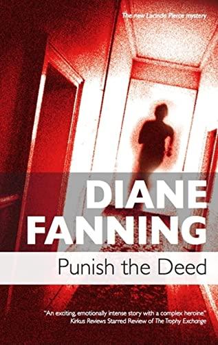 Punish the Deed (Lucinda Pierce) (9780727867070) by Diane Fanning