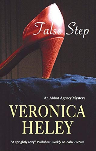 False Step (The Abbot Agency, Book 3): Heley, Veronica