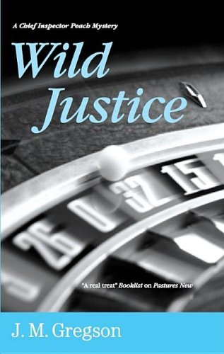 Wild Justice (Detective Inspector Peach Mysteries): Gregson, J M