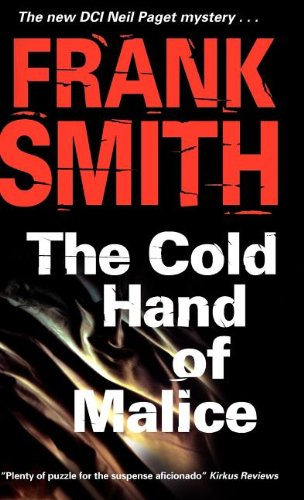 The Cold Hand of Malice (DCI Neil Paget Mysteries): Smith, Frank