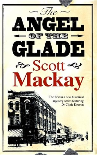The Angel of the Glade (Dr Clyde Deacon): MacKay, Scott