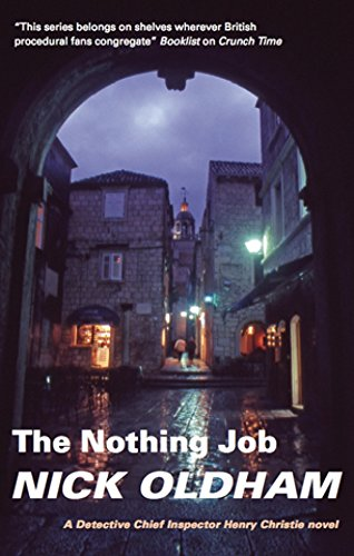 The Nothing Job (DCI Henry Christie): Oldham, Nick