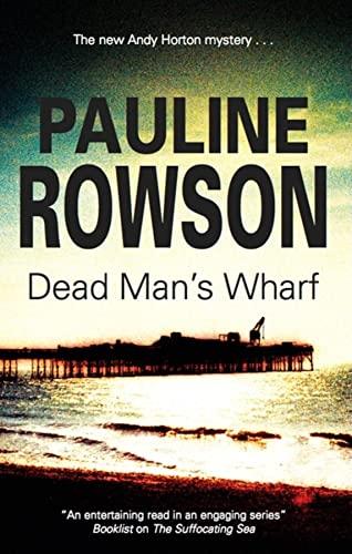 Dead Man's Wharf: An Andy Horton Marine Mystery (Detective Inspector Andy Horton): Rowson, ...