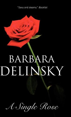 A Single Rose: Delinsky, Barbara