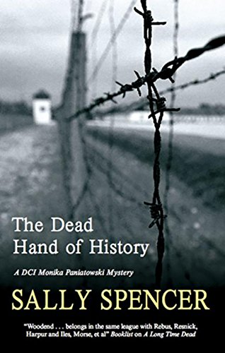 Dead Hand of History (A DCI Monika: Spencer, Sally