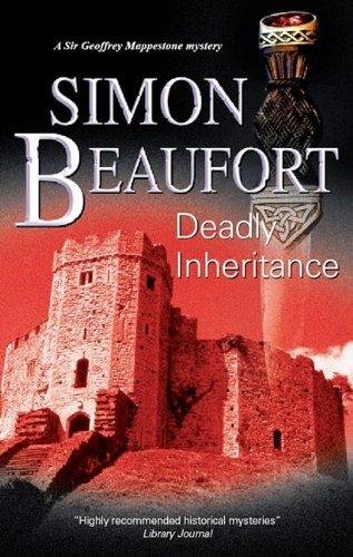Deadly Inheritance (Sir Geoffrey Mappestone Mysteries) (9780727868565) by Beaufort, Simon