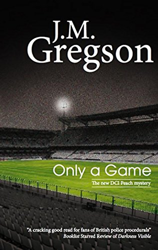 Only a Game (Peach and Blake): J M Gregson