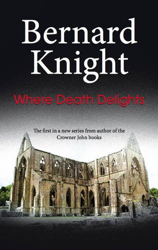 Where Death Delights (A Richard Pryor Mystery) (0727868748) by Bernard Knight