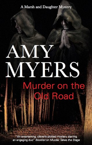 Murder on the Old Road (Marsh and Daughter Mysteries): Myers, Amy