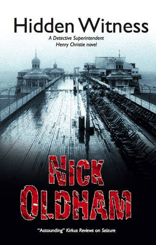 Hidden Witness (Henry Christie): Oldham, Nick