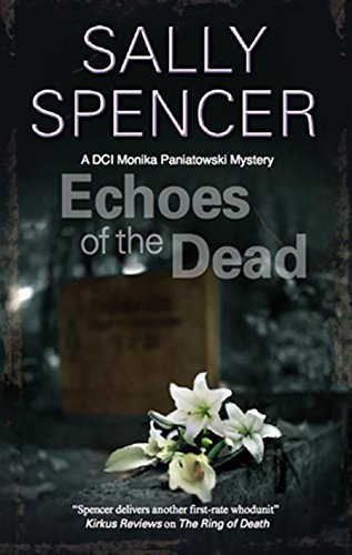 Echoes of the Dead (A Monika Paniatowski Mystery): Spencer, Sally