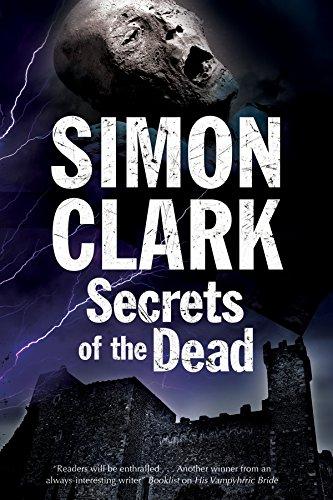 Secrets of the Dead: A Novel of Mummies and Ancient Curses: Clark, Simon