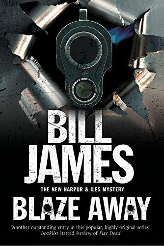 Blaze Away: A British police procedural (A Harpur & Iles Mystery): James, Bill