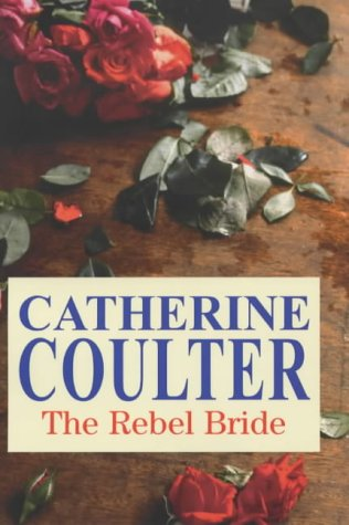 The Rebel Bride (Severn House Large Print): Catherine Coulter