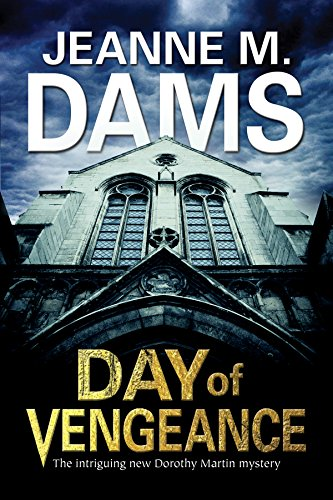 Day of Vengeance: Dorothy Martin investigates murder in the cathedral (A Dorothy Martin Mystery): ...