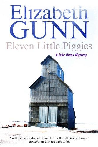 Eleven Little Piggies (A Jake Hines Mystery): Gunn, Elizabeth