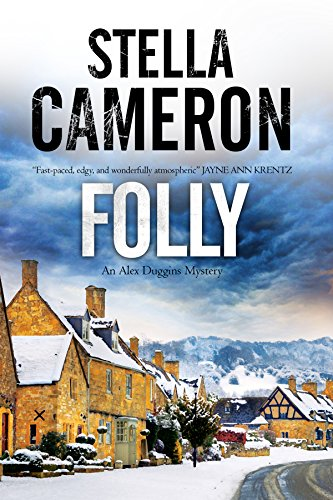 Folly: A British murder mystery set in the Cotswolds (An Alex Duggins Mystery): Cameron, Stella