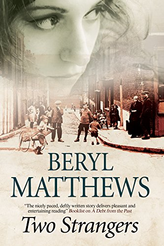 Two Strangers: An historical saga set in 1920s London: Matthews, Beryl