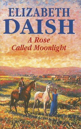 A Rose Called Moonlight (Severn House Large Print) (0727873180) by Elizabeth Daish
