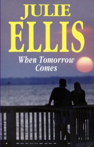 When Tomorrow Comes (Severn House Large Print) (9780727873200) by Julie Ellis