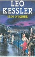 Sirens of Dunkirk (Severn House Large Print) (0727873555) by Leo Kessler