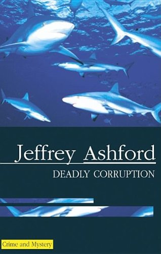 9780727875211: Deadly Corruption (Severn House Large Print)