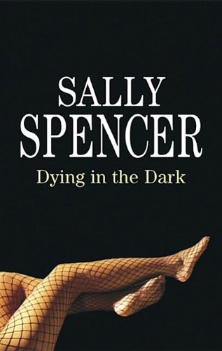 Dying in the Dark (Severn House Large: Spencer, Sally