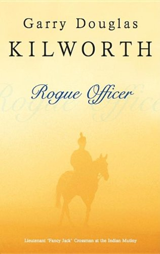 Rogue Officer (Severn House Large Print): Kilworth, Garry Douglas