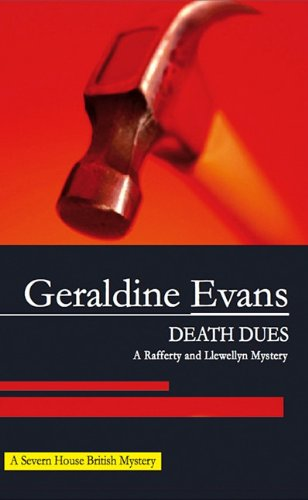 Death Dues (Rafferty and Llewellyn Mysteries): Evans, Geraldine