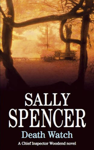 Death Watch (DCI Charlie Woodend Mysteries): Sally Spencer