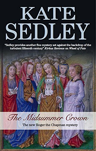 The Midsummer Crown (Roger the Chapman Mysteries): Sedley, Kate