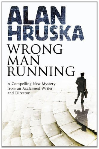 Wrong Man Running: Alan Hruska