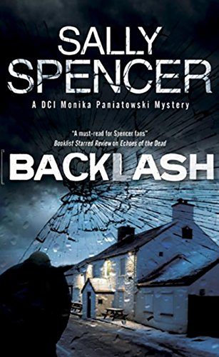 Backlash (DCI Monica Paniatowski Mysteries): Spencer, Sally