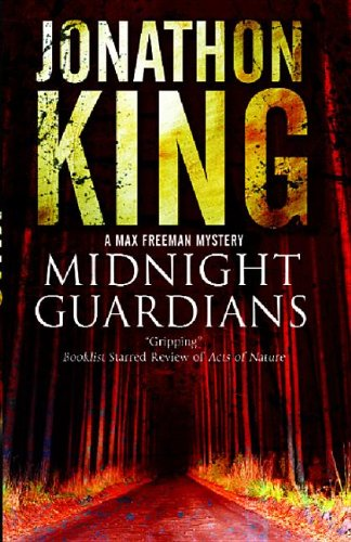 Midnight Guardians (Max Freeman Novels): King, Jonathon