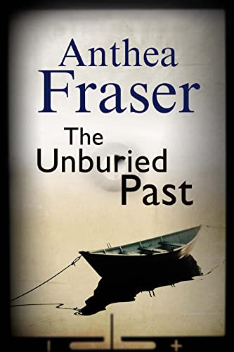 The Unburied Past: Fraser, Anthea