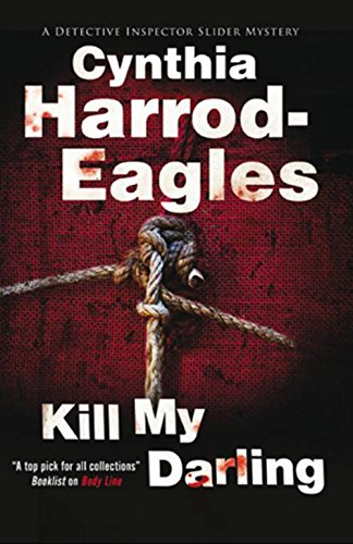 Kill My Darling (Bill Slider Mysteries) (072788137X) by Cynthia Harrod-Eagles