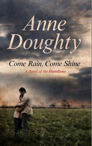 Come Rain, Come Shine (A Hamiltons Saga): Doughty, Anne
