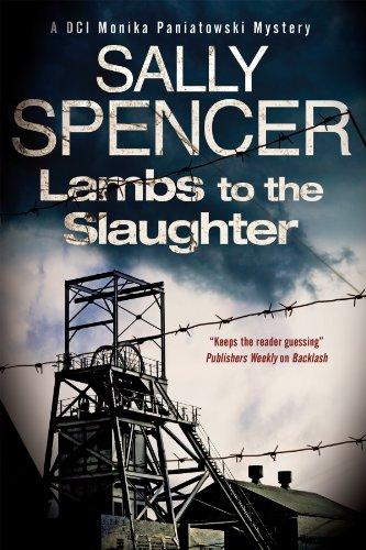 Lambs To The Slaughter (Dci Monika Paniatowski): Spencer, Sally